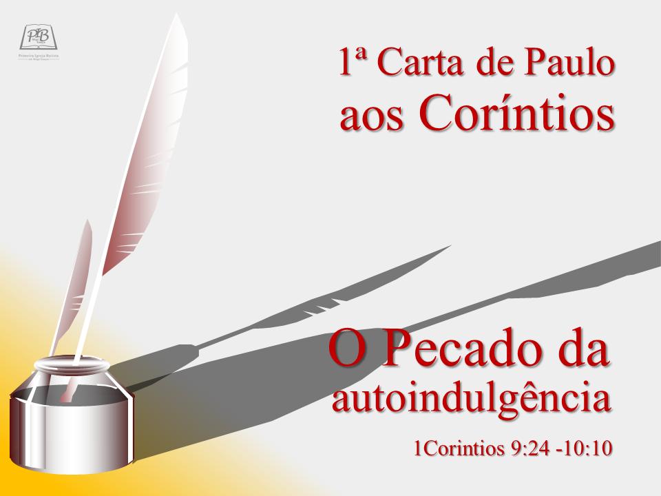 I CARTA DE PAULO AOS CORÍNTIOS - PARTE 17